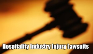 Hospitality Industry Injury Lawsuits
