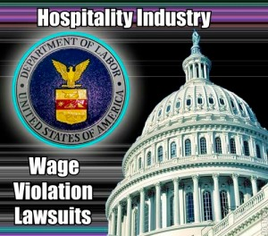 Hospitality Industry Wage Violation Lawsuits