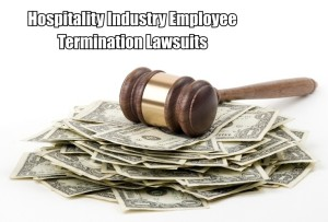 Hospitality Industry Termination Lawsuits