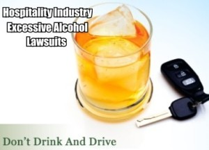 Hospitality Industry Excessive Alcohol Lawsuits