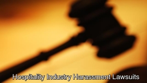 Hospitality Industry Harassment Lawsuits
