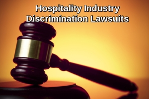 Hospitality Industry Discrimination Lawsuits