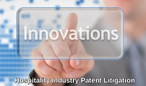 Hospitality Industry Patent Litigation