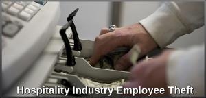Hospitality Industry Employee Theft